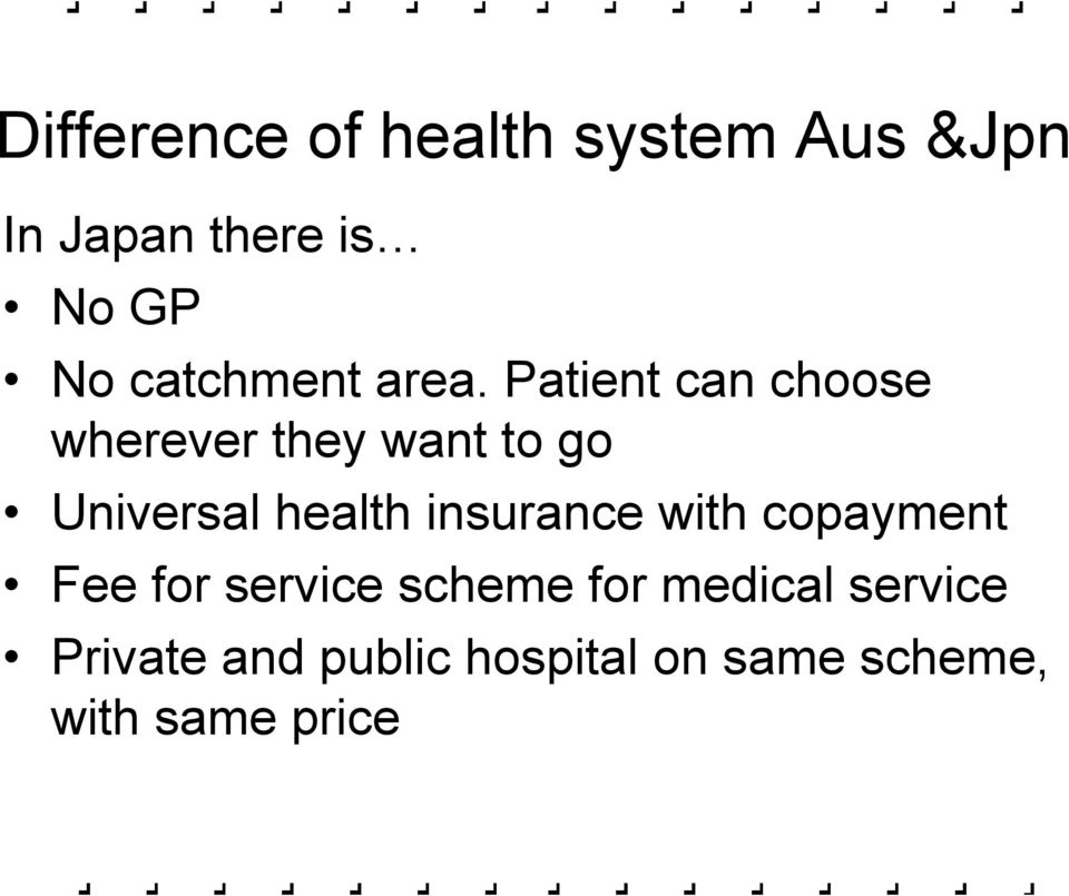 Patient can choose wherever they want to go Universal health