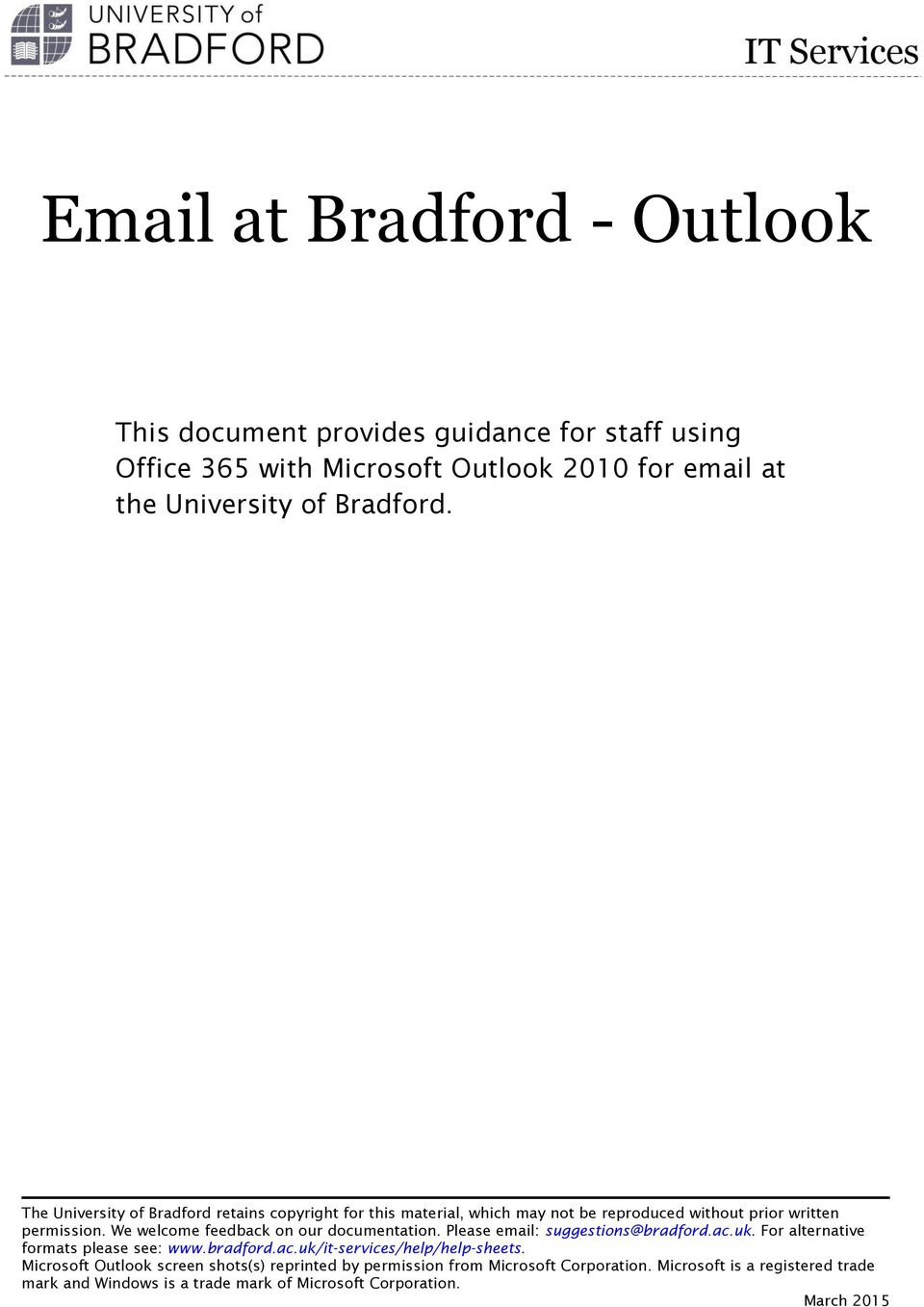 We welcome feedback on our documentation. Please email: suggestions@bradford.ac.uk. For alternative formats please see: www.bradford.ac.uk/it-services/help/help-sheets.