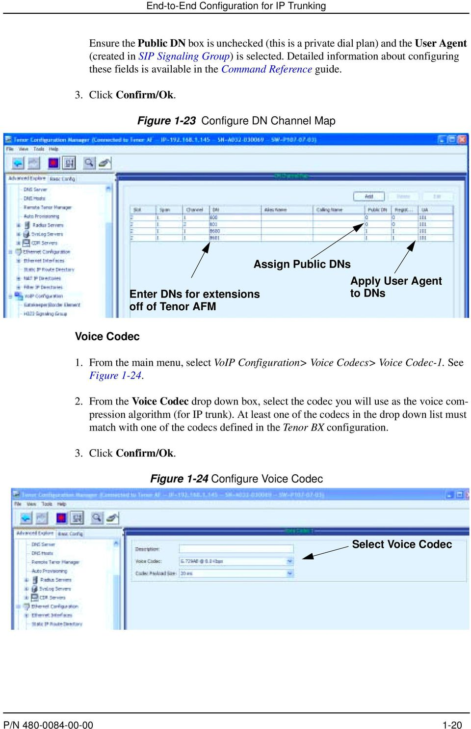From the main menu, select VoIP Configuration> Voice Codecs> Voice Codec-1. See Figure 1-24. 2.