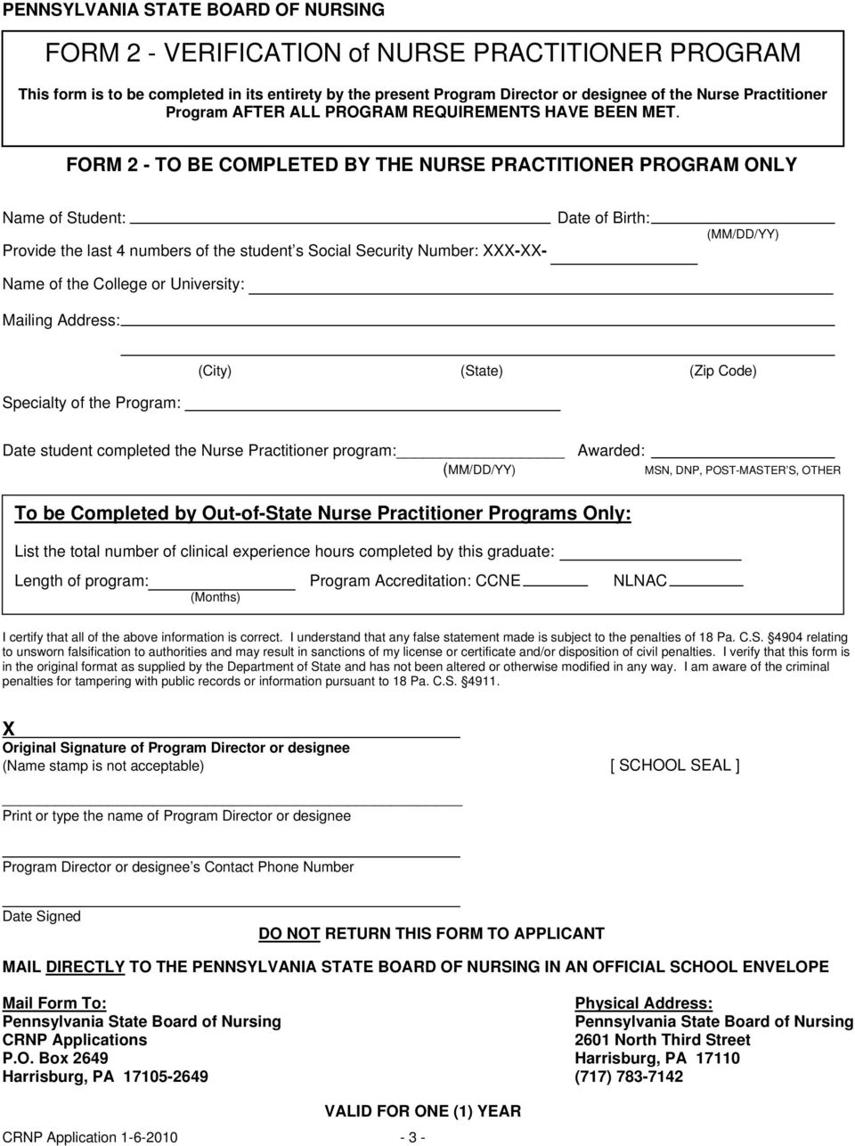 FORM 2 - TO BE COMPLETED BY THE NURSE PRACTITIONER PROGRAM ONLY Name of Student: Provide the last 4 numbers of the student s Social Security Number: XXX-XX- Name of the College or University: Mailing