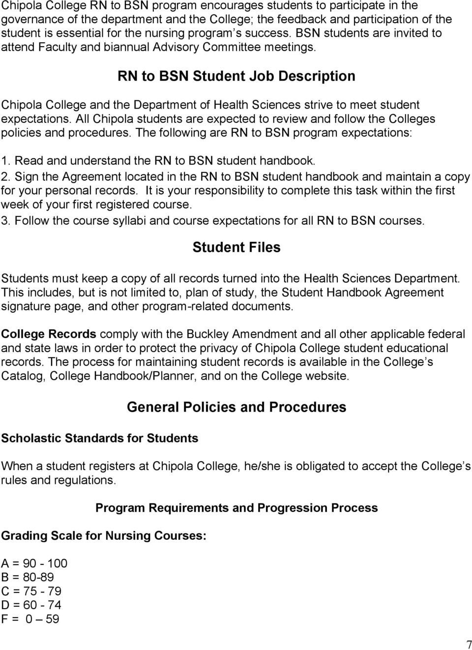 RN to BSN Student Job Description Chipola College and the Department of Health Sciences strive to meet student expectations.