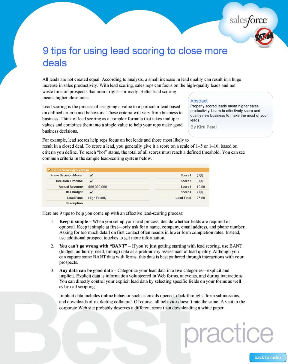 Lead scoring is the process of assigning a value to a particular lead based on defined criteria and behaviors. These criteria will vary from business to business.