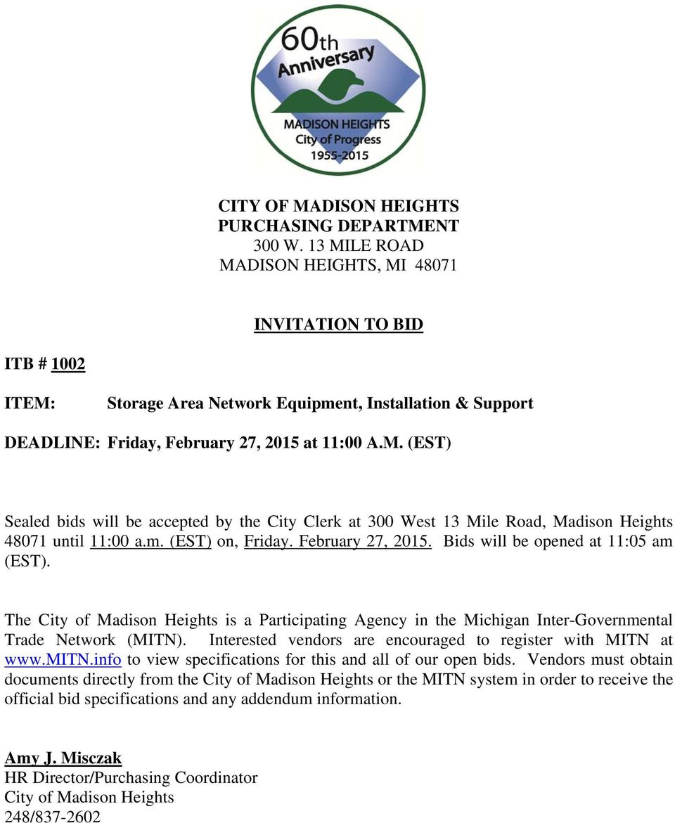 m. (EST) on, Friday. February 27, 2015. Bids will be opened at 11:05 am (EST). The City of Madison Heights is a Participating Agency in the Michigan Inter-Governmental Trade Network (MITN).