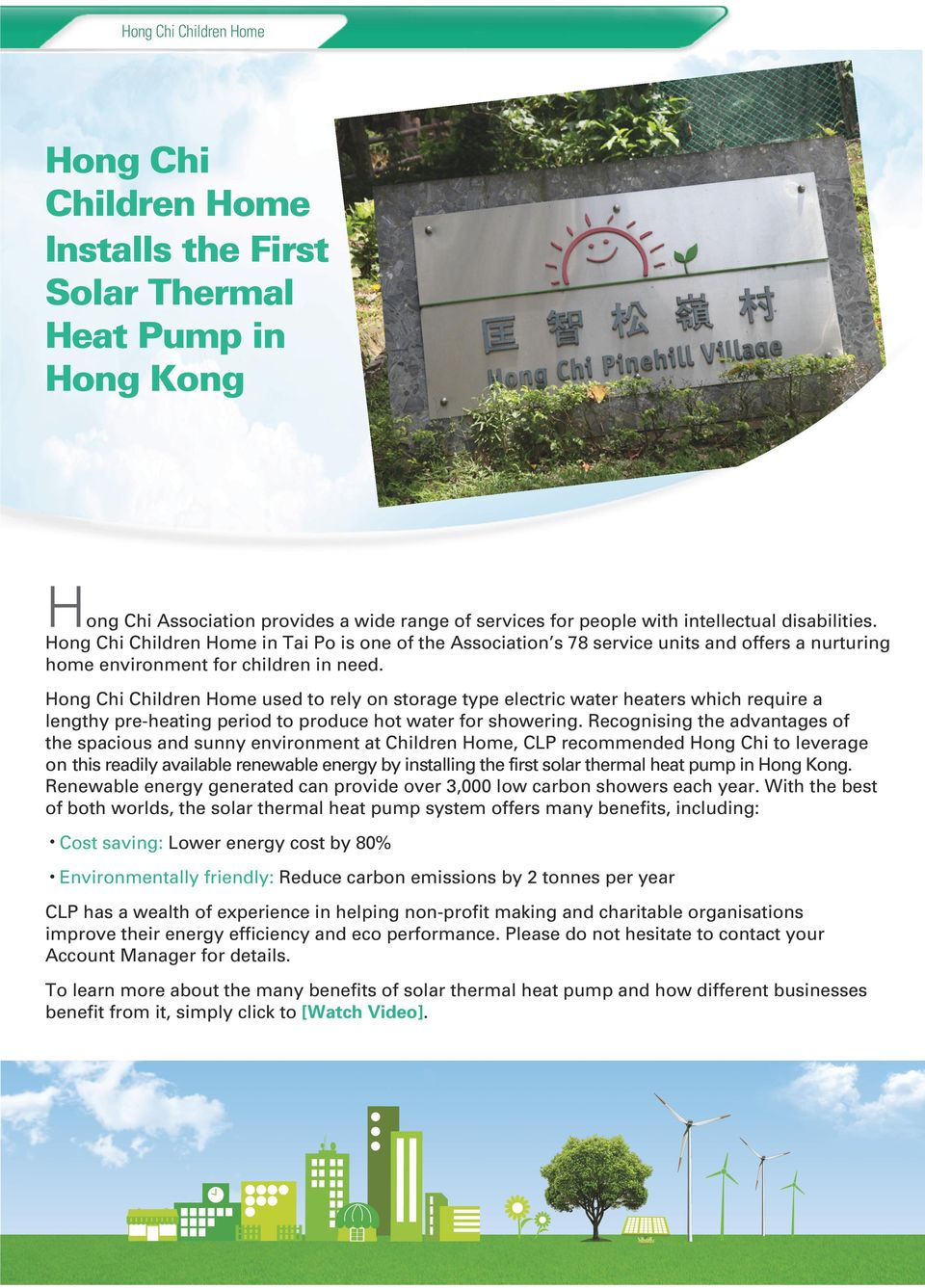 Hong Chi Children Home used to rely on storage type electric water heaters which require a lengthy pre-heating period to produce hot water for showering.