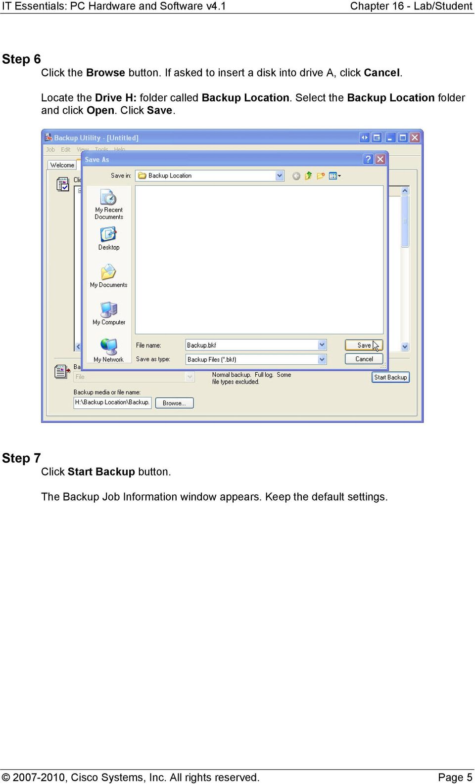 Select the Backup Location folder and click Open. Click Save.