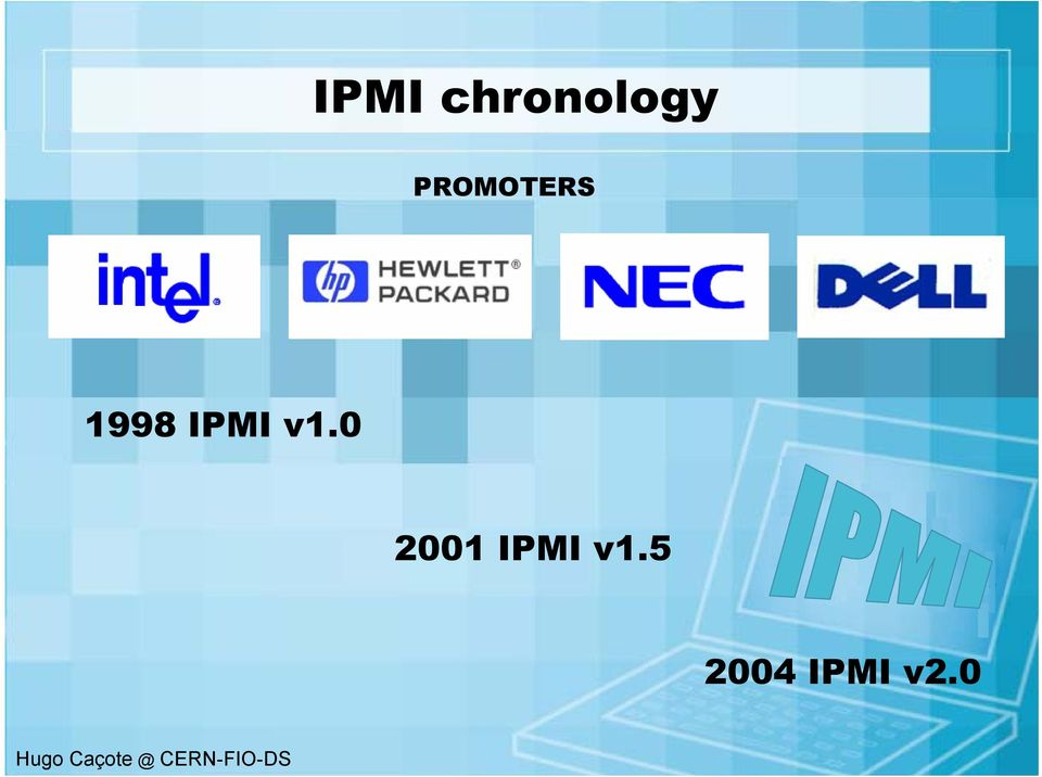 IPMI overview  Power  I/O expansion  Peripheral UPS logging
