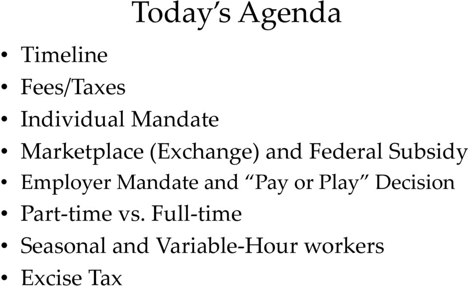 Employer Mandate and Pay or Play Decision Part time