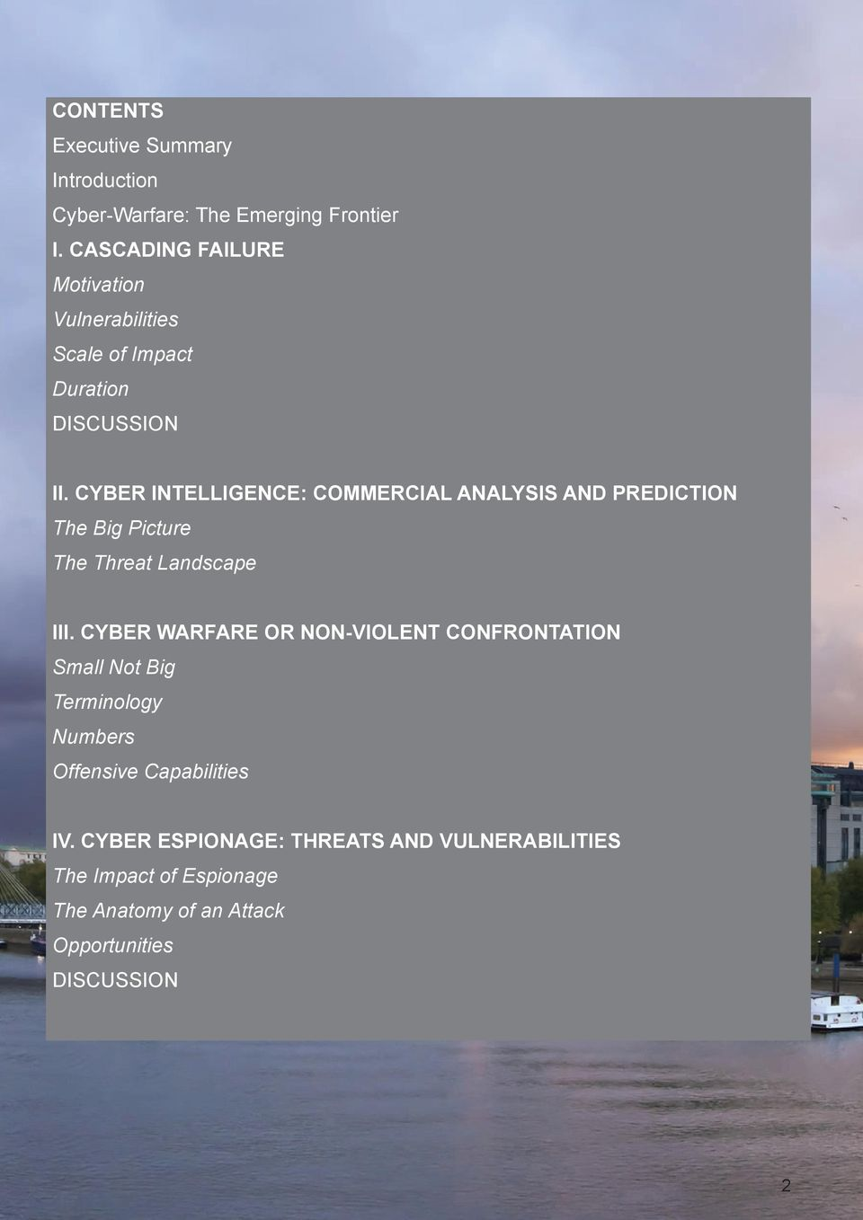 CYBER INTELLIGENCE: COMMERCIAL ANALYSIS AND PREDICTION The Big Picture The Threat Landscape III.