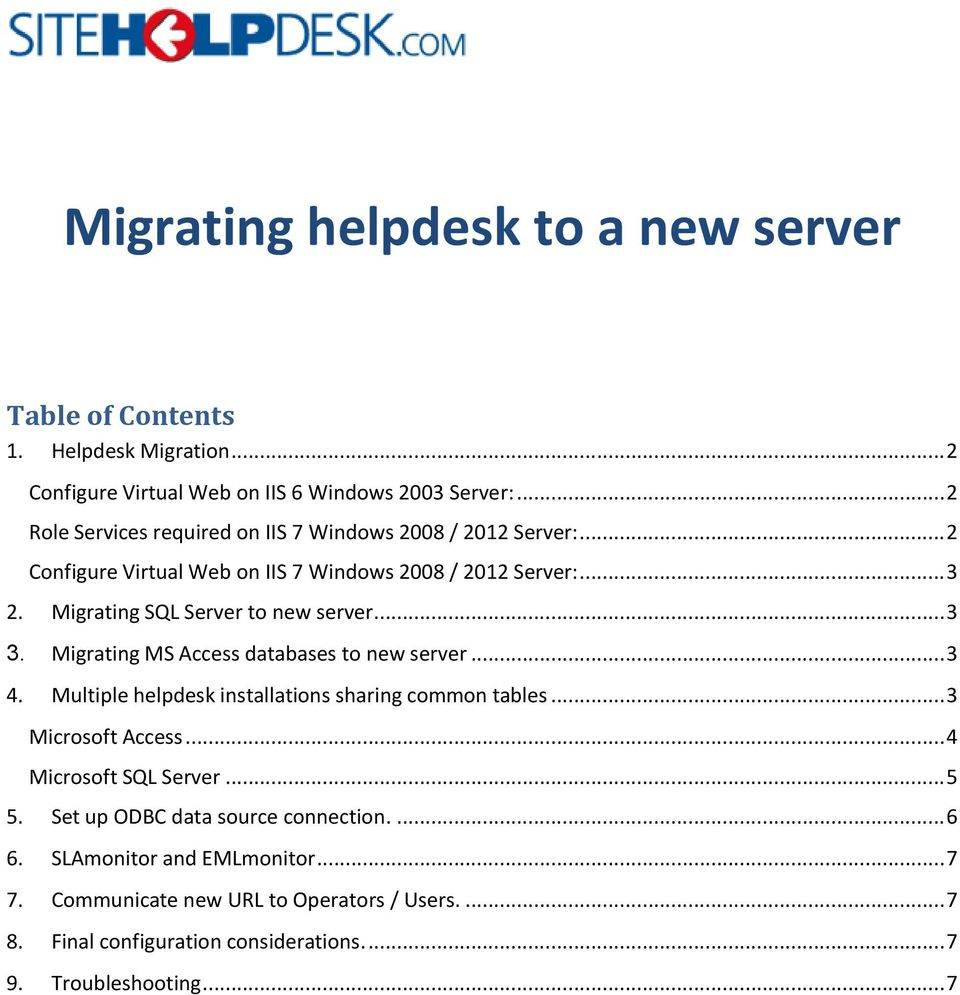 Migrating SQL Server to new server... 3 3. Migrating MS Access databases to new server... 3 4. Multiple helpdesk installations sharing common tables.