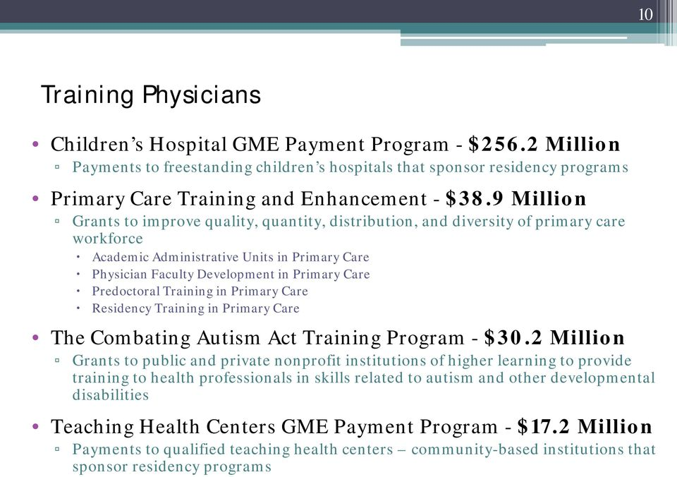 9 Million Grants to improve quality, quantity, distribution, and diversity of primary care workforce Academic Administrative Units in Primary Care Physician Faculty Development in Primary Care