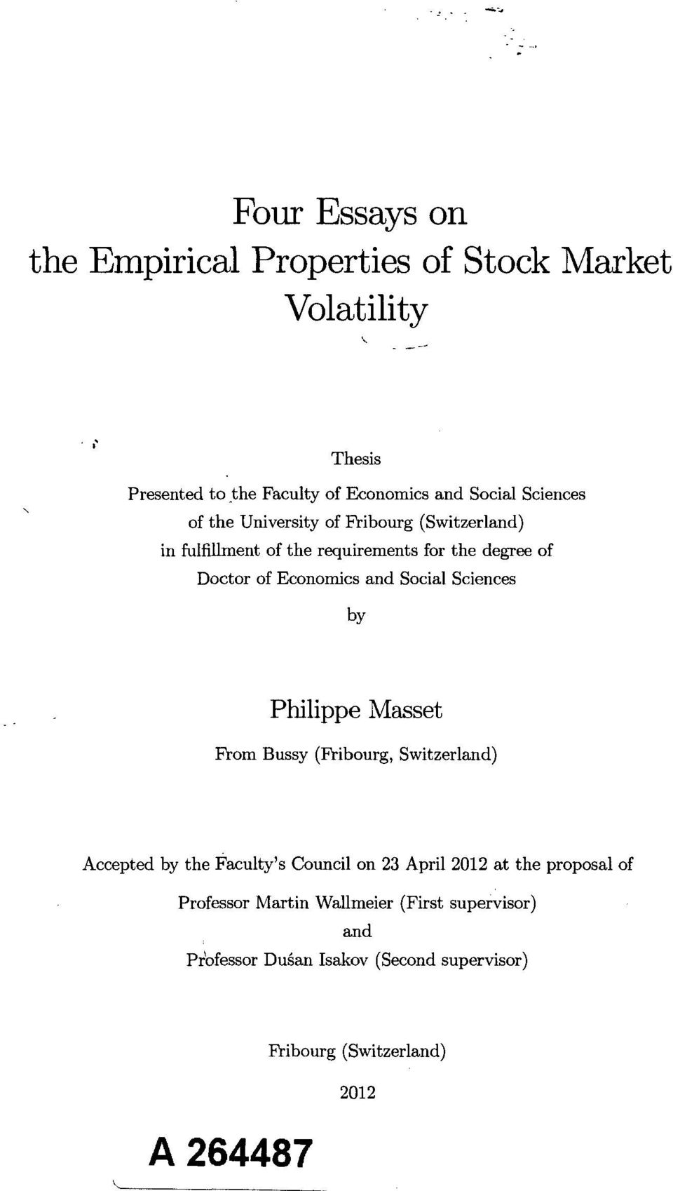 Four Essays On The Empirical Properties Of Stock Market Volatility  Pdf Social Sciences By Philippe Masset From Bussy Fribourg Switzerland  Accepted By The Facultys