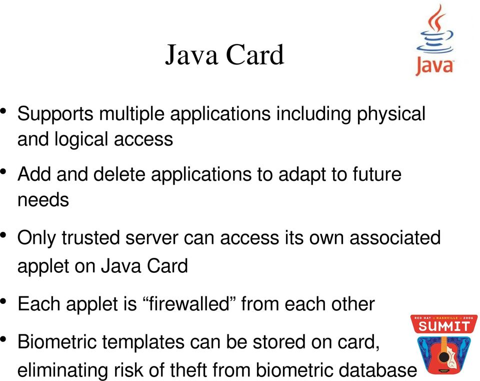 own associated applet on Java Card Each applet is firewalled from each other