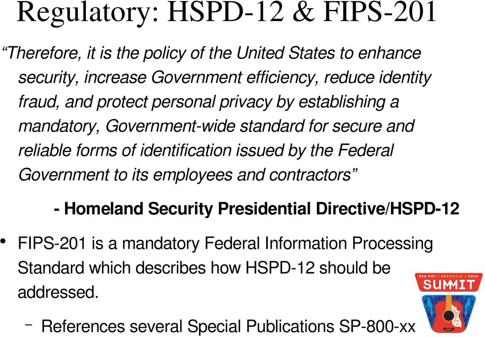identification issued by the Federal Government to its employees and contractors Homeland Security Presidential Directive/HSPD 12 FIPS 201