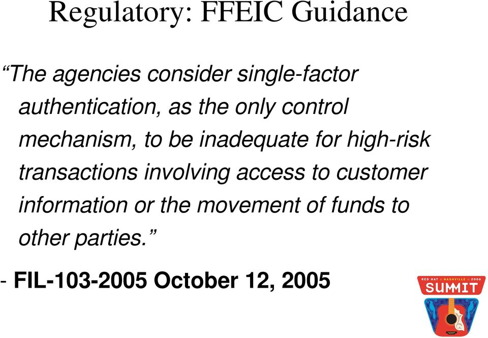 for high risk transactions involving access to customer