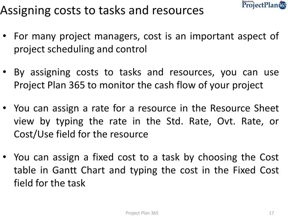 resource in the Resource Sheet view by typing the rate in the Std. Rate, Ovt.
