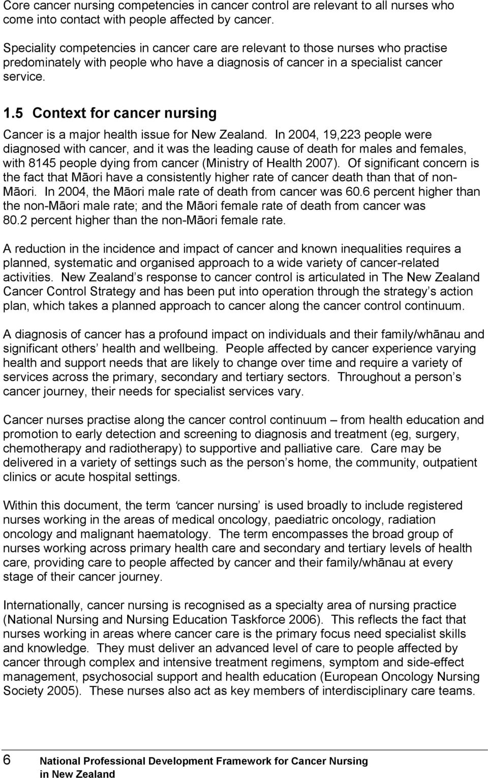5 Context for cancer nursing Cancer is a major health issue for New Zealand.