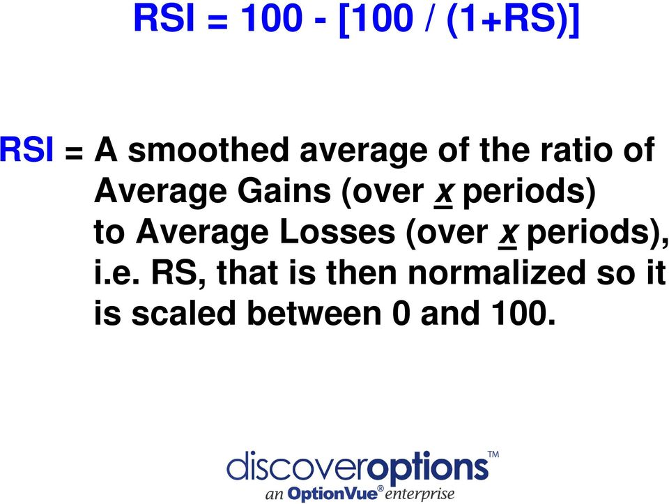 periods) to Average Losses (over x periods), i.e.