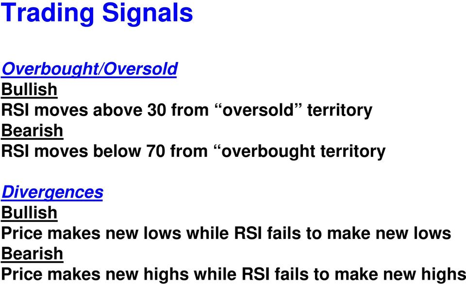 territory Divergences Bullish Price makes new lows while RSI fails to