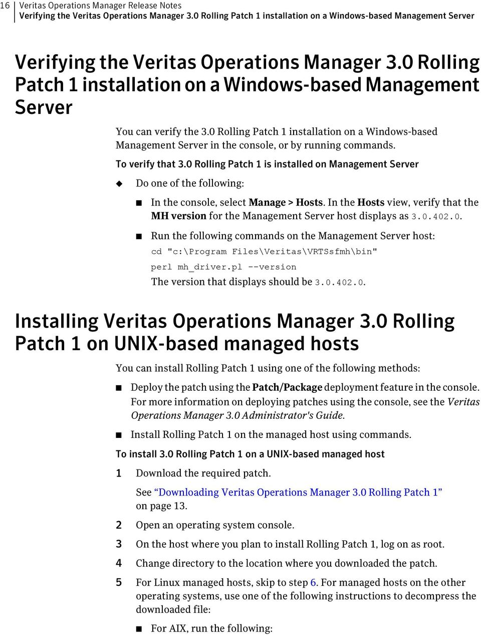 To verify that 3.0 Rolling Patch 1 is installed on Management Server Do one of the following: In the console, select Manage > Hosts.