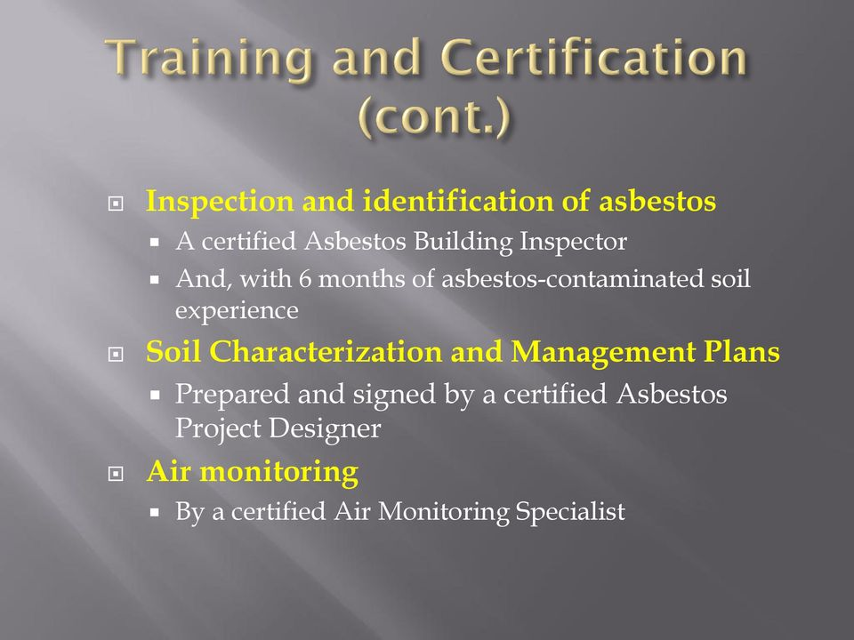Characterization and Management Plans Prepared and signed by a certified