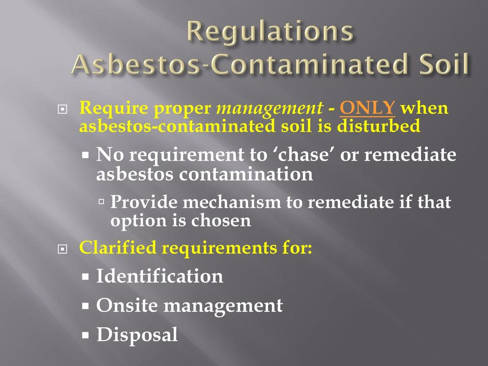contamination Provide mechanism to remediate if that option is