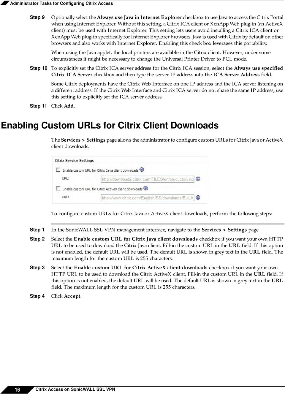 This setting lets users avoid installing a Citrix ICA client or XenApp Web plug-in specifically for Internet Explorer browsers.