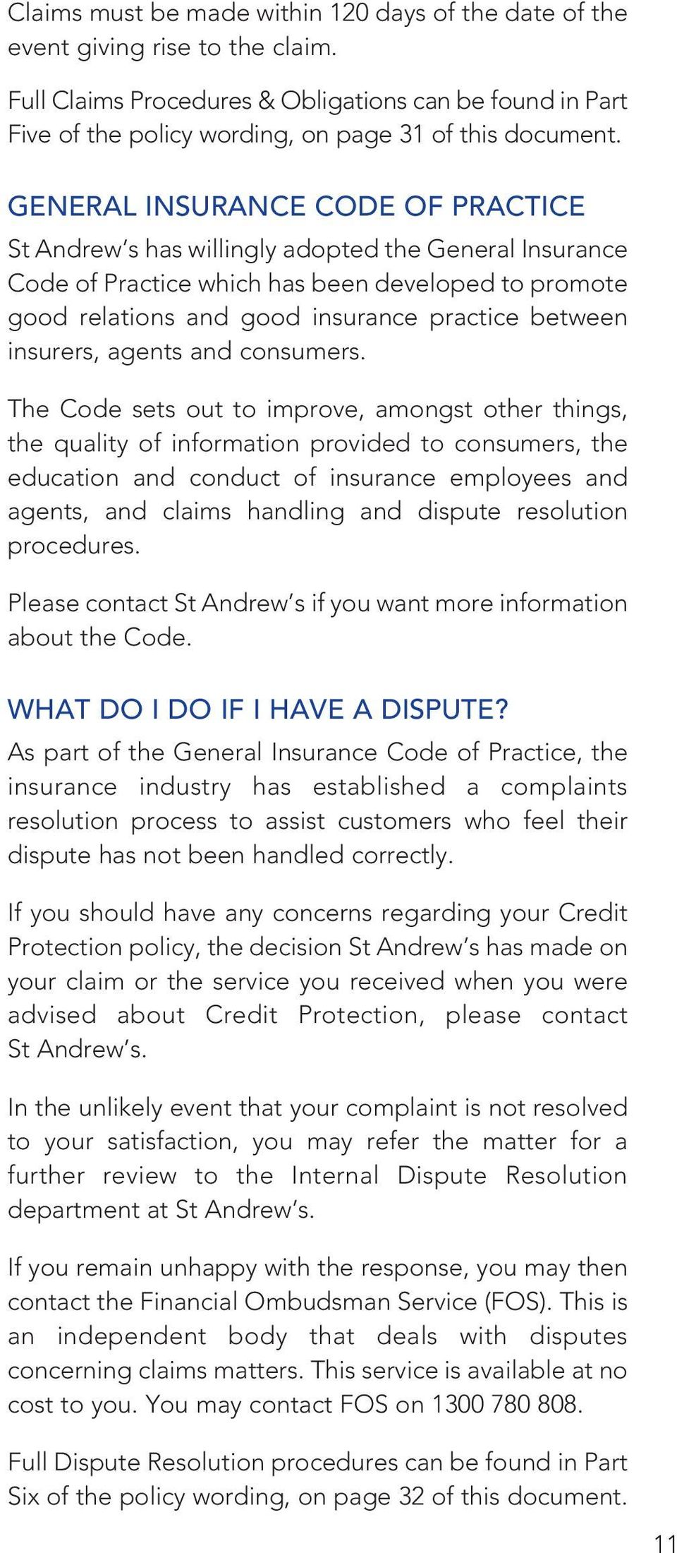 GENERAL INSURANCE CODE OF PRACTICE St Andrew s has willingly adopted the General Insurance Code of Practice which has been developed to promote good relations and good insurance practice between