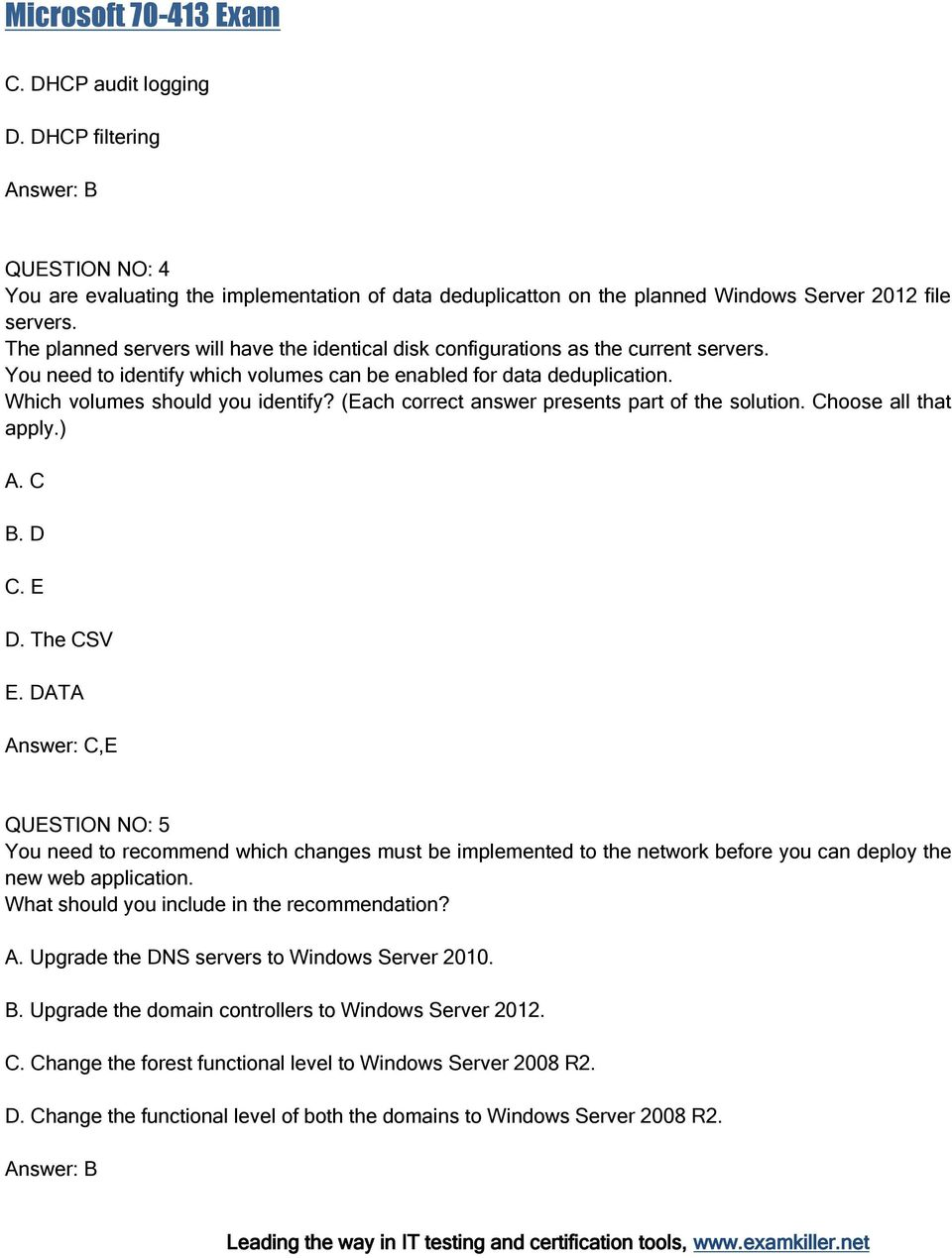 (Each correct answer presents part of the solution. Choose all that apply.) A. C B. D C. E D. The CSV E.