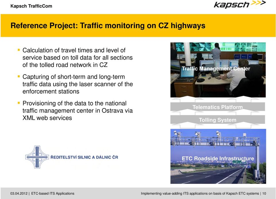Provisioning of the data to the national traffic management center in Ostrava via XML web services Traffic Management Center Telematics