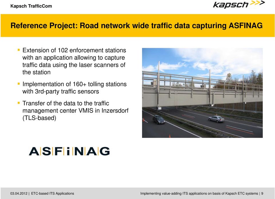 stations with 3rd-party traffic sensors Transfer of the data to the traffic management center VMIS in Inzersdorf