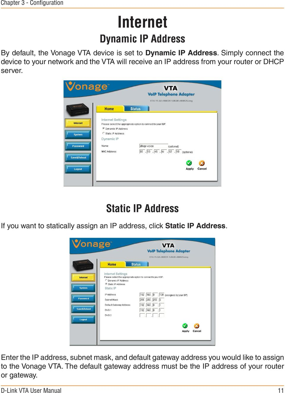 Static IP Address If you want to statically assign an IP address, click Static IP Address.