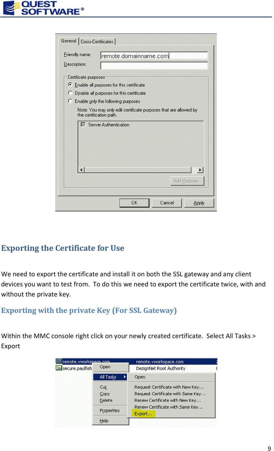 To do this we need to export the certificate twice, with and without the private key.