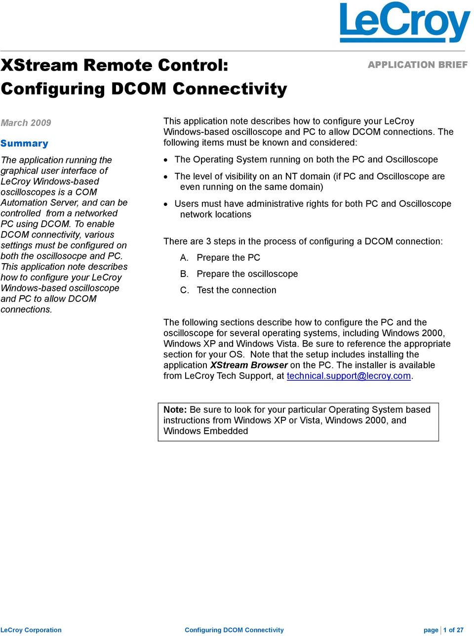 This application note describes how to configure your LeCroy Windows-based oscilloscope and PC to allow DCOM connections.