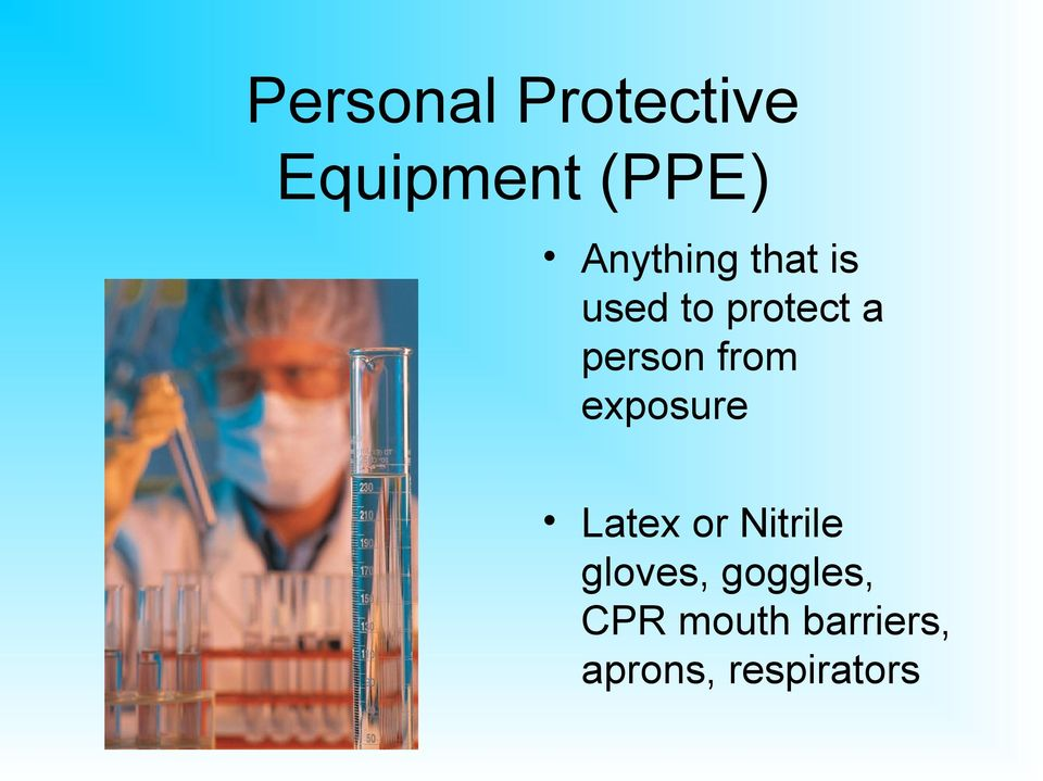 from exposure Latex or Nitrile gloves,