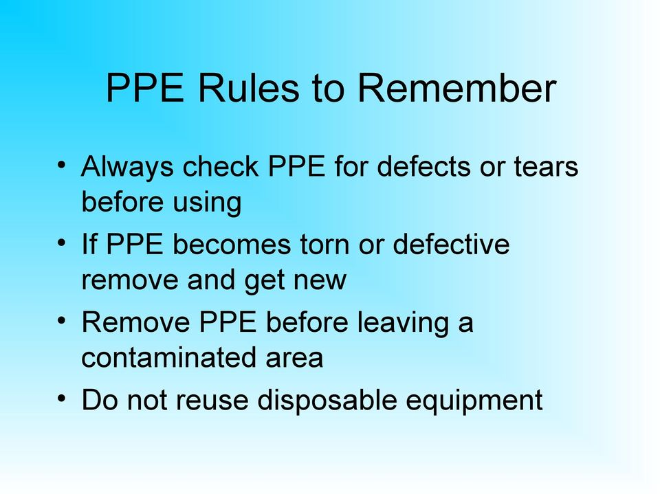 defective remove and get new Remove PPE before