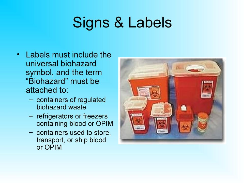 waste refrigerators or freezers containing blood or OPIM