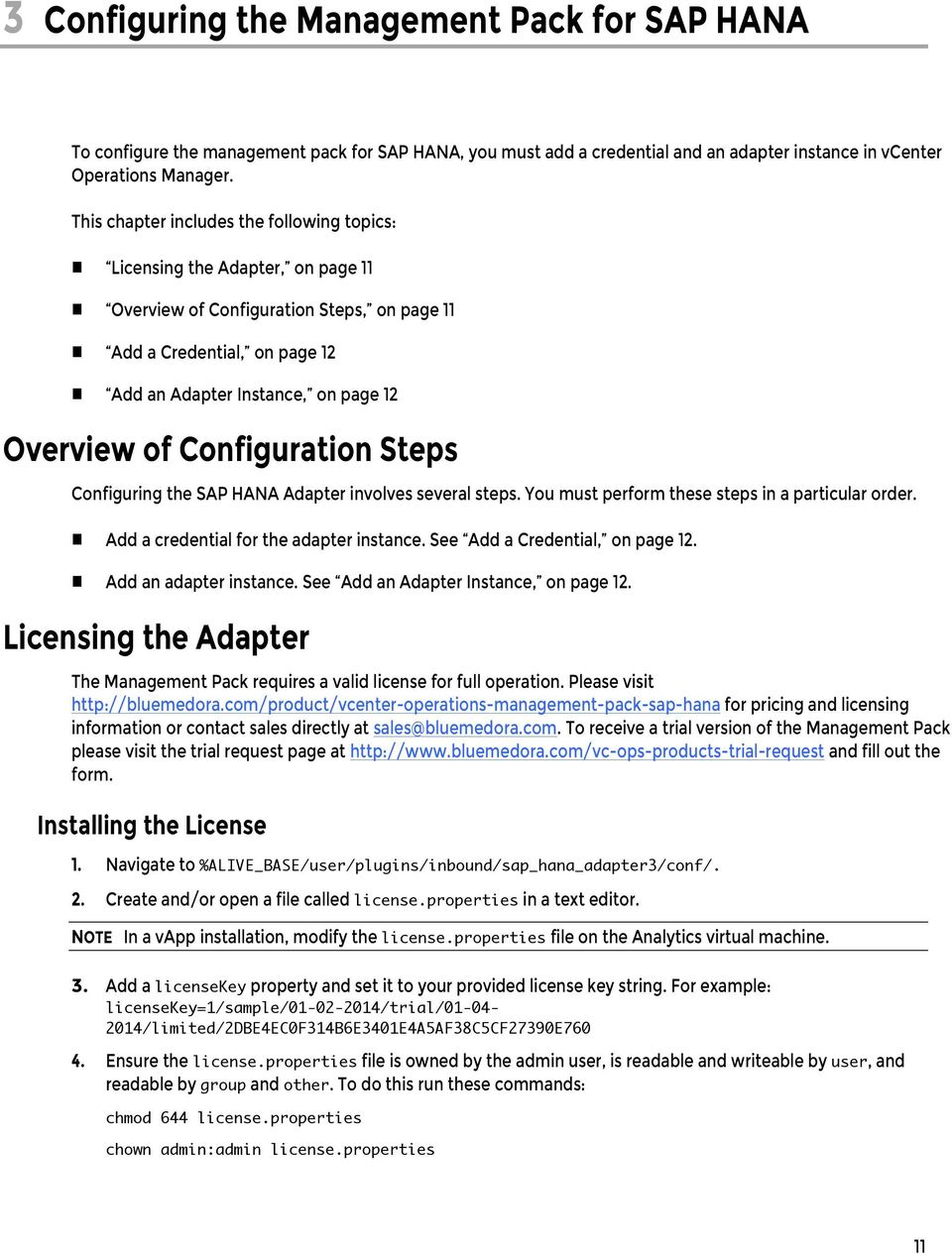 Configuration Steps Configuring the SAP HANA Adapter involves several steps. You must perform these steps in a particular order. Add a credential for the adapter instance.