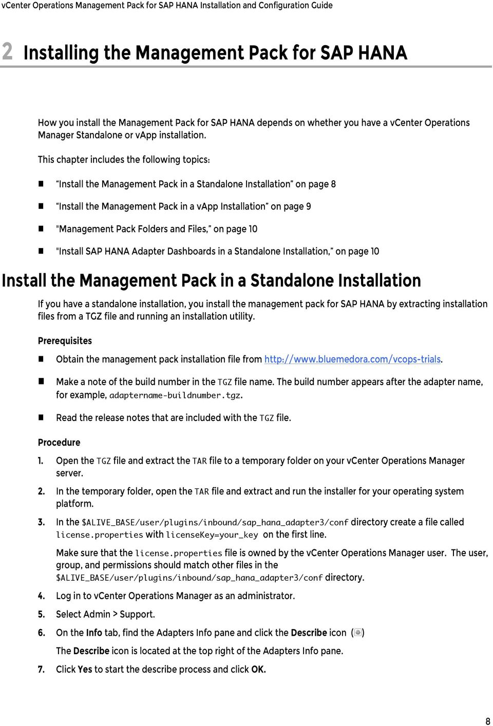"This chapter includes the following topics: Install the Management Pack in a Standalone Installation on page 8 Install the Management Pack in a vapp Installation on page 9 ""Management Pack Folders"