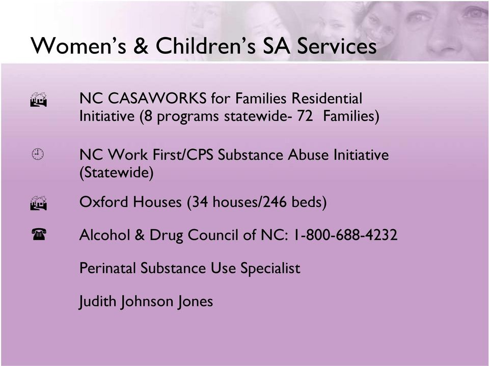 Abuse Initiative (Statewide) Oxford Houses (34 houses/246 beds) Alcohol &