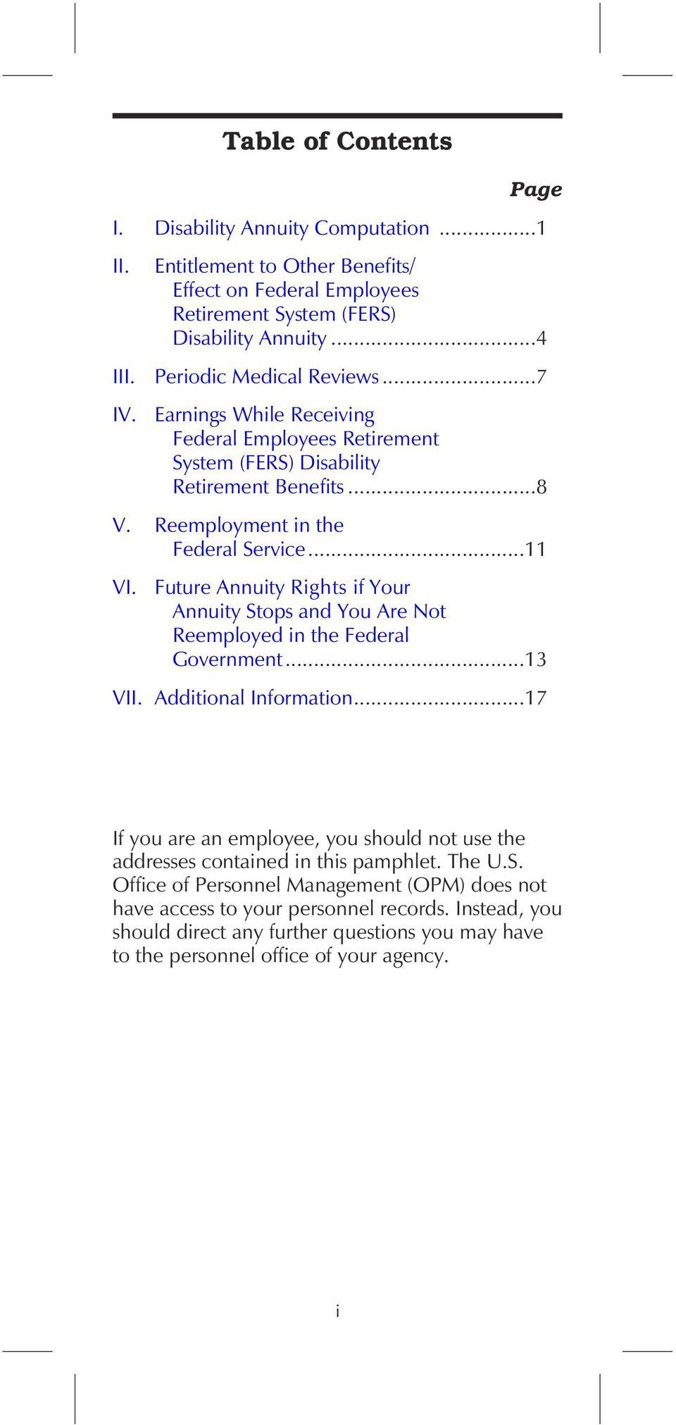 Future Annuity Rights if Your Annuity Stops and You Are Not Reemployed in the Federal Government...13 VII. Additional Information.