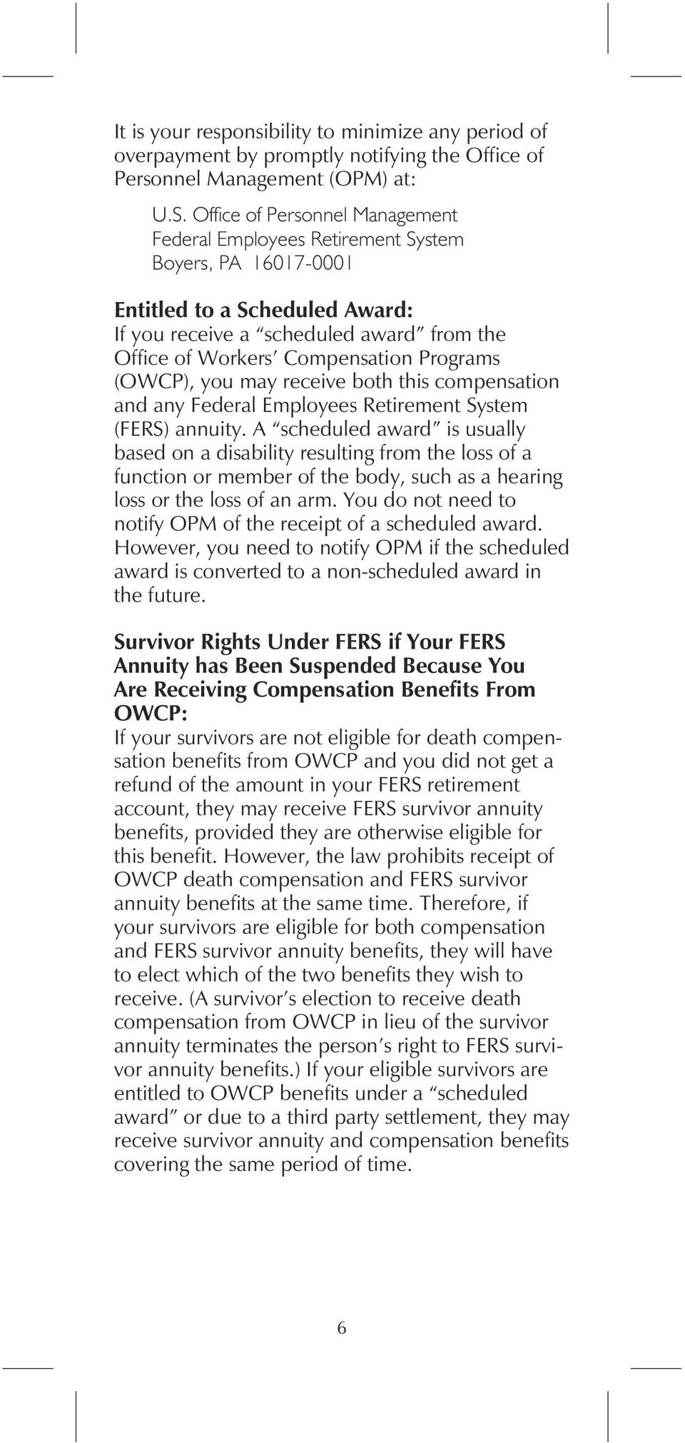 Programs (OWCP), you may receive both this compensation and any Federal Employees Retirement System (FERS) annuity.