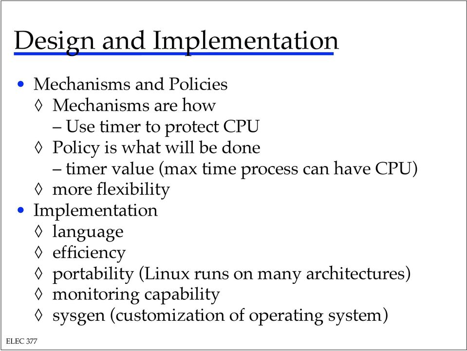 timer value (max time process can have CPU)! more flexibility! Implementation!