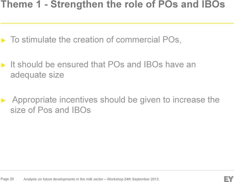 Appropriate incentives should be given to increase the size of Pos and IBOs