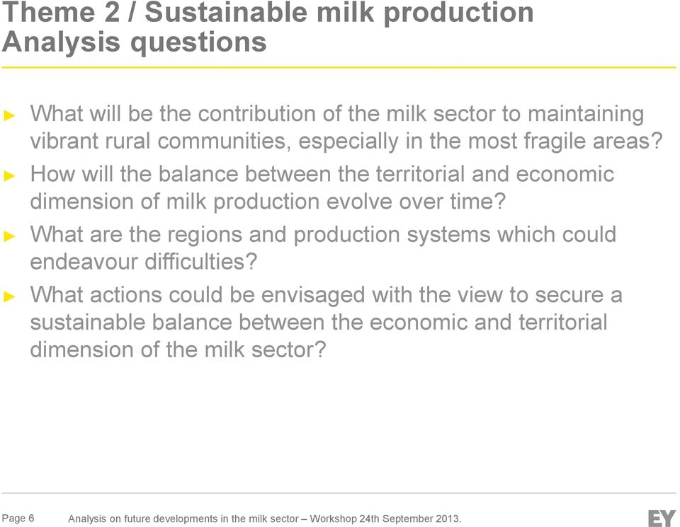 What are the regions and production systems which could endeavour difficulties?