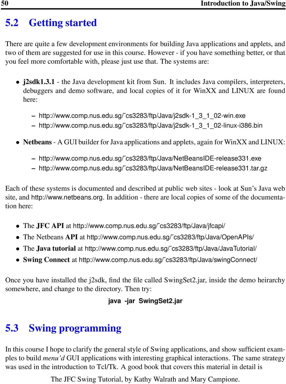 Java is commonly used for deploying applications across a