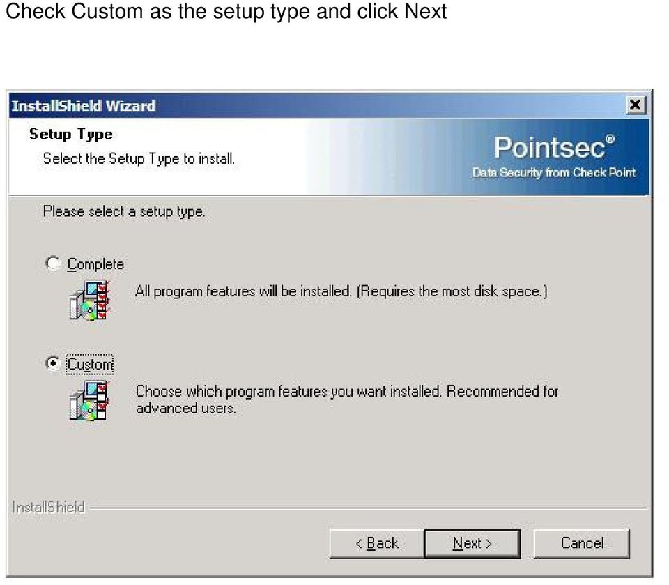 5 Make sure Pointsec Protector DataScan is NOT checked and click Next