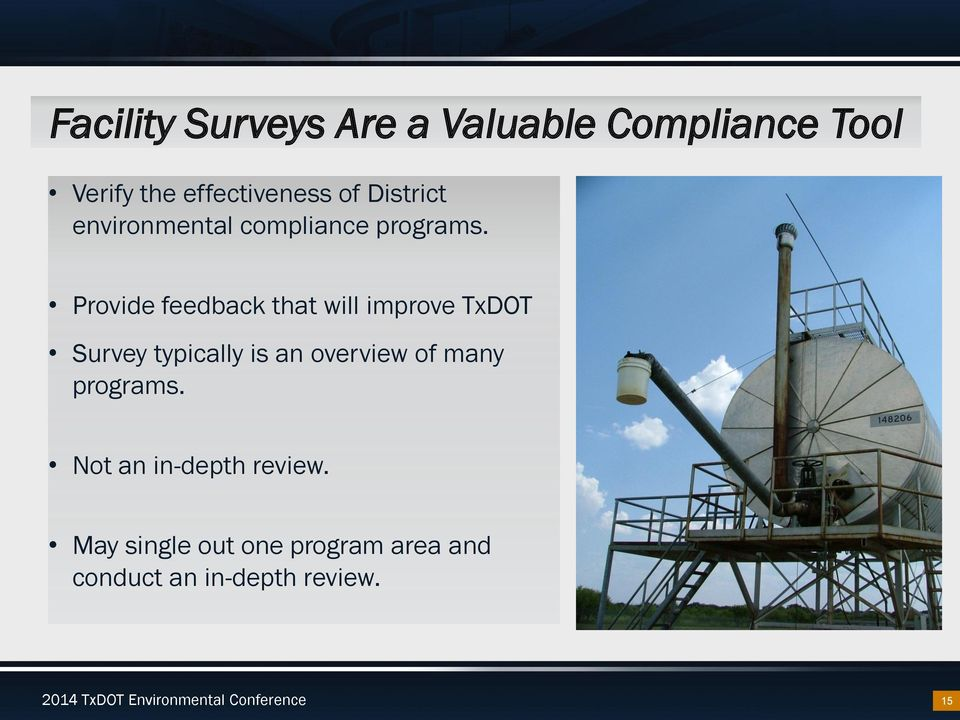 Provide feedback that will improve TxDOT Survey typically is an overview of many