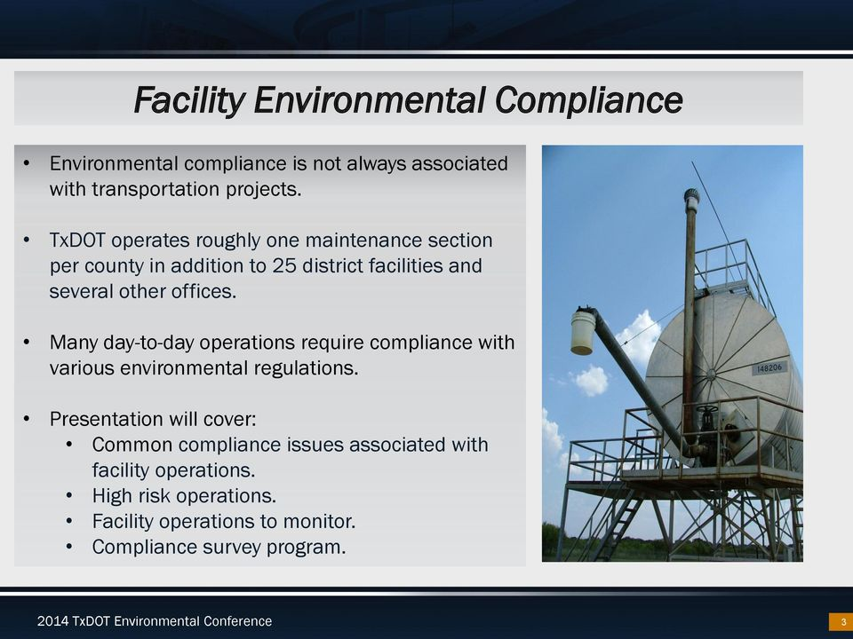 Many day-to-day operations require compliance with various environmental regulations.