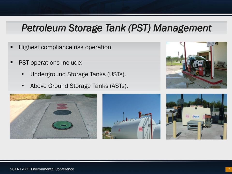PST operations include: Underground Storage Tanks