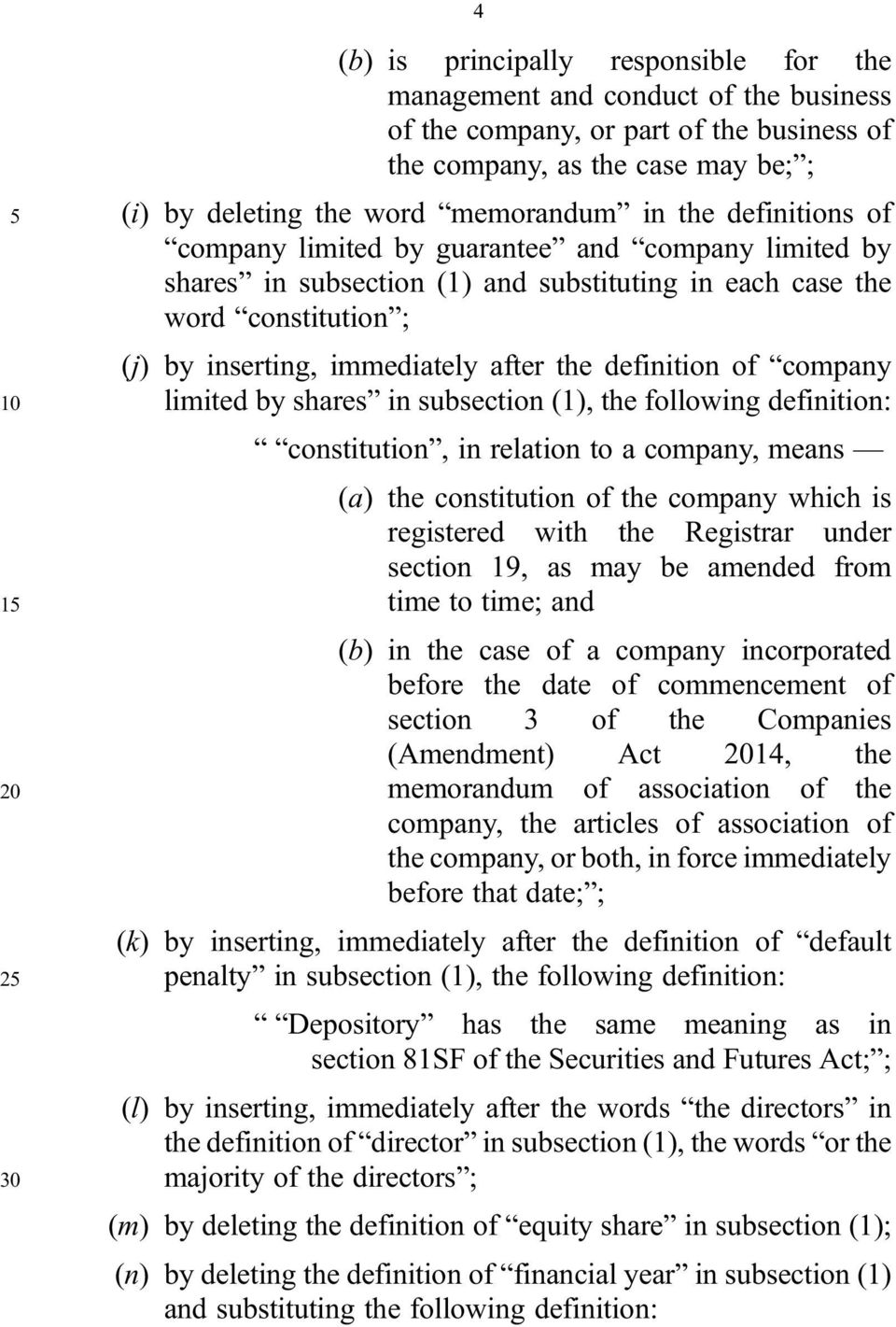 definition of company 10 limited by shares in subsection (1), the following definition: constitution, in relation to a company, means (a) the constitution of the company which is registered with the